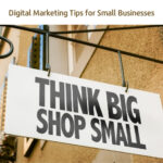 6 Essential Digital Marketing Tips for Small Business Owners